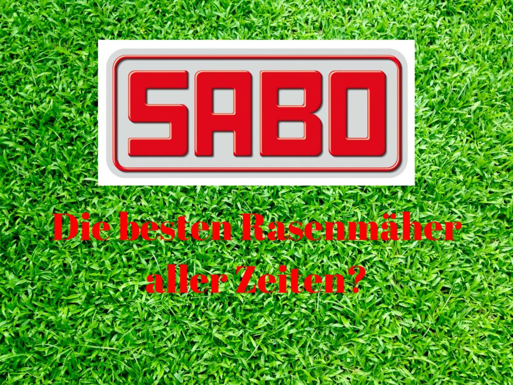 Warum SABO Rasenmäher kaufen